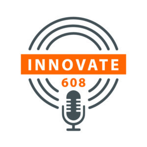Innovate 608 Podacast